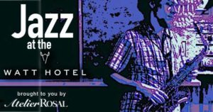 Jazz at The Watt Hotel @ The Watt Hotel